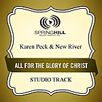 Karen Peck & New River All For The Glory Of Christ (Studio Track)