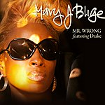 Mary J. Blige Mr. Wrong (Feat. Drake) (Single)