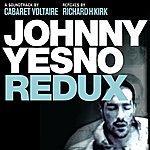 Cabaret Voltaire Johnny Yesno Redux