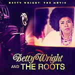 The Roots Betty Wright: The Movie