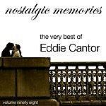 Eddie Cantor Nostalgic Memories-The Very Best Of Eddie Cantor-Vol. 98