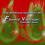 Frankie Vaughan The Definitive Collection Of Frankie Vaughan Christmas Songs