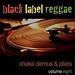 Chaka Demus & Pliers Black Label Reggae-Chaka Demus & Pliers-Vol. 8