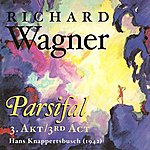 Hans Knappertsbusch Wagner, R.: Parsifal (Excerpts) [Opera] (1942)