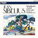 The Sibelius Academy Quartet Jean Sibelius : String Quartets In A Minor And B Flat Major