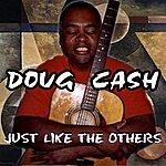 Doug Cash Just Like The Others - Single