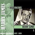 Harry James Jazz Figures / Harry James, Volume 1 (1937-1939)