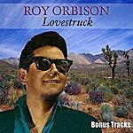 Roy Orbison Lovestruck Bonus Tracks