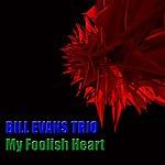 Bill Evans Trio My Foolish Heart