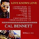 Cal Bennett Love Knows Love