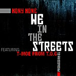 Mony Mone We In The Streets (Feat. T-Moe From T.O.G.) - Single