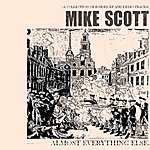 Mike Scott (Almost) Everything Else
