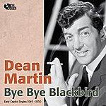 Dean Martin Bye Bye Blackbird (Early Capitol Singles)
