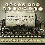 Cadence Brand New Behavior