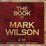 Mark Wilson The Book Of Mark Wilson 4:18 (Instrumentals By Mark Dubya)
