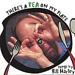 Bill Harley There's A Pea On My Plate