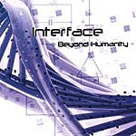 Interface Beyond Humanity