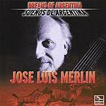 José Luis Merlin Dreams Of Argentina