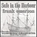 Frank Emerson Safe In The Harbour