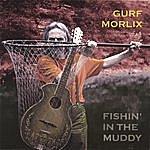 Gurf Morlix Fishin' In The Muddy