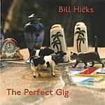 Bill Hicks The Perfect Gig