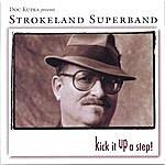 Strokeland Superband Kick It Up A Step!