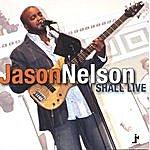 Jason Nelson I Shall Live
