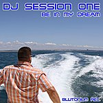 DJ Session One Be In My Dream