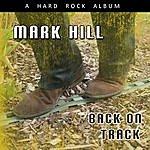 Mark Hill Back On Track