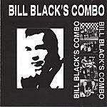 Bill Black's Combo Bill Black's Combo