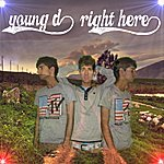 Young D Right Here - Single