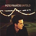 Pete Francis Untold