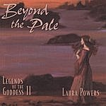 Laura Powers Beyond The Pale: Legends Of The Goddess 2