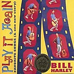 Bill Harley Play It Again