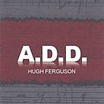 Hugh Ferguson A-D-D