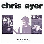 Chris Ayer New Songs.