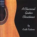 Keith Kubena A Classical Guitar Christmas