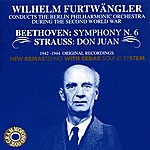 "Wilhelm Furtwängler Beethoven: Symphony No. 6 In F Major, Op. 68, ""Pastorale"" - Strauss: Don Juan, Op. 20"