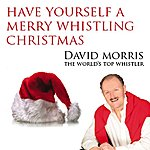 David Morris Have Yourself A Merry Whistling Christmas