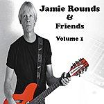 Jamie Rounds Jamie Rounds & Friends, Vol. 1