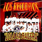 Banda Los Recoditos Lola La Bailera