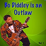 Bo Diddley Bo Diddley Is An Outlaw Vol. 1