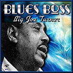 Big Joe Turner Blues Boss