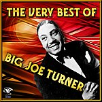 Big Joe Turner The Very Best Of Big Joe Turner