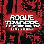 Rogue Traders The Sound Of Drums