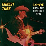 Ernest Tubb Live From The Lonestar Cafe