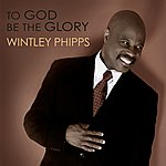 Wintley Phipps To God Be The Glory