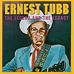 Ernest Tubb Ernest Tubb: The Legend And The Legacy