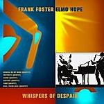 Frank Foster Whispers Of Despair (Digitally Remastered)