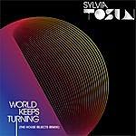 Sylvia Tosun World Keeps Turning - Remixes